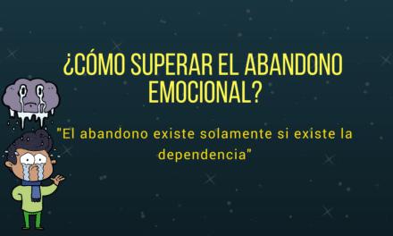 CÓMO SUPERAR EL ABANDONO EMOCIONAL