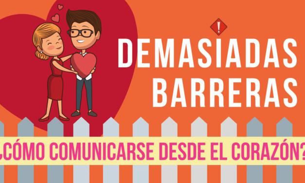 Demasiadas barreras: ¿Cómo comunicarse desde el corazón?