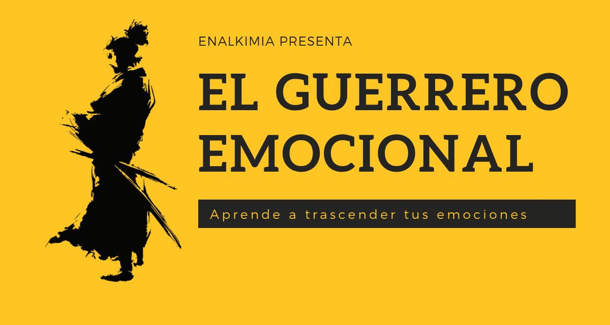 EL GUERRERO EMOCIONAL