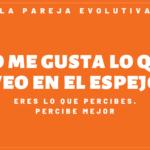 0002- NO ME GUSTA LO QUE VEO EN EL ESPEJO